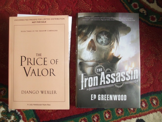 Django Wexler, THE PRICE OF VALOR, and Ed Greenwood, THE IRON ASSASSIN.